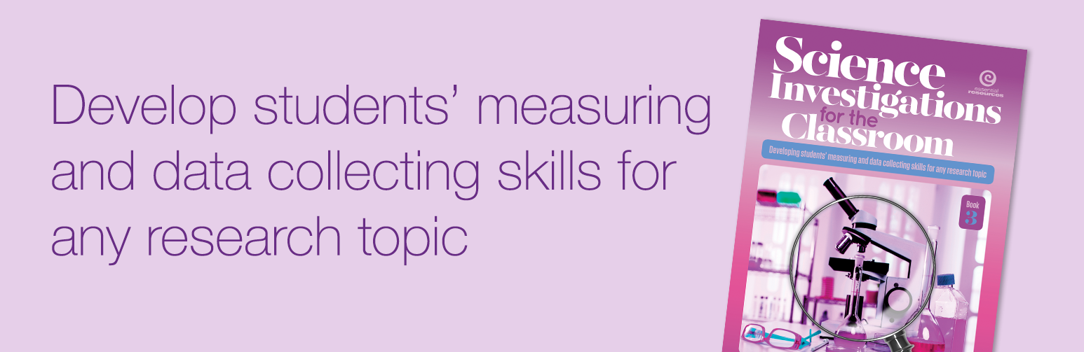 Science Investigations in the Classroom – Develop student's measuring and data collecting skills for any research topic