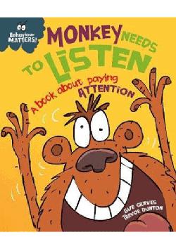 Behaviour Matters! Monkey needs to listen