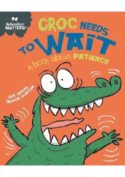 Behaviour Matters! Croc needs to wait