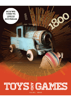 How we used to live in Australia: Toys & Games