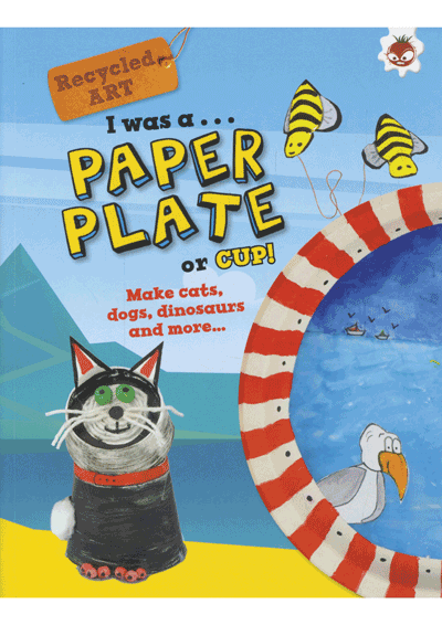 Recycled Art I was a… Paper Plate and Cup! Cover